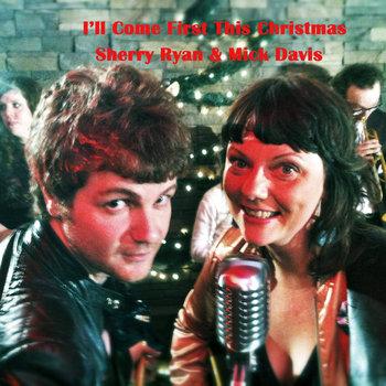 "Sherry Ryan and Mick Davis ""I'll Come First This Christmas"""